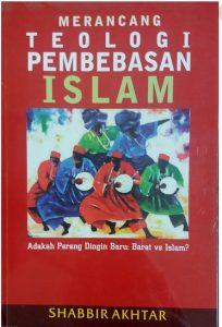 Merancang Teologi Pembebasan Islam Shabbir Akhtar